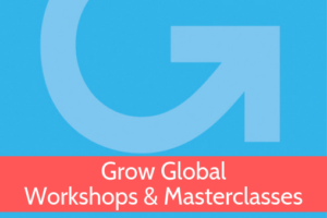 Grow Global Workshops & Masterclasses from Grow Global