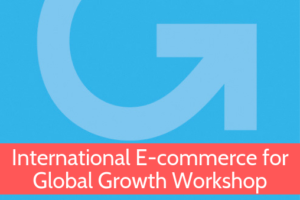 International E-commerce for Global Growth Workshop from Grow Global