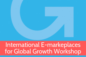 International E-marketplaces for Global Growth Workshop from Grow Global