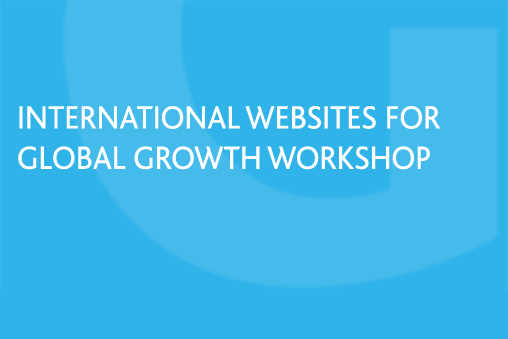International Websites for Global Growth Workshop Grow Global