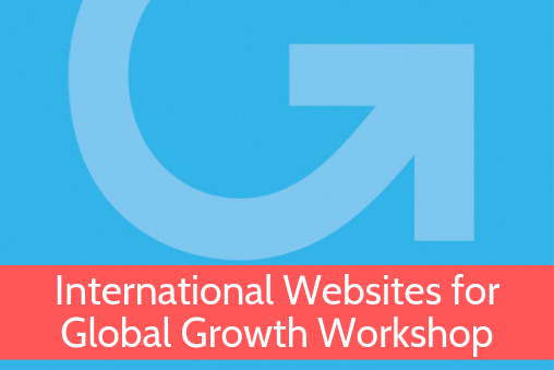 International Websites for Global Growth Workshop from Grow Global