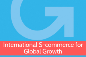 International S-commerce for Global Growth Online Course from Grow Global