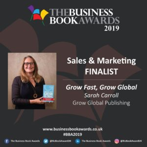 Business Book Awards 2019 Sarah Carroll Grow Fast Grow Global Finalist Sales and Marketing