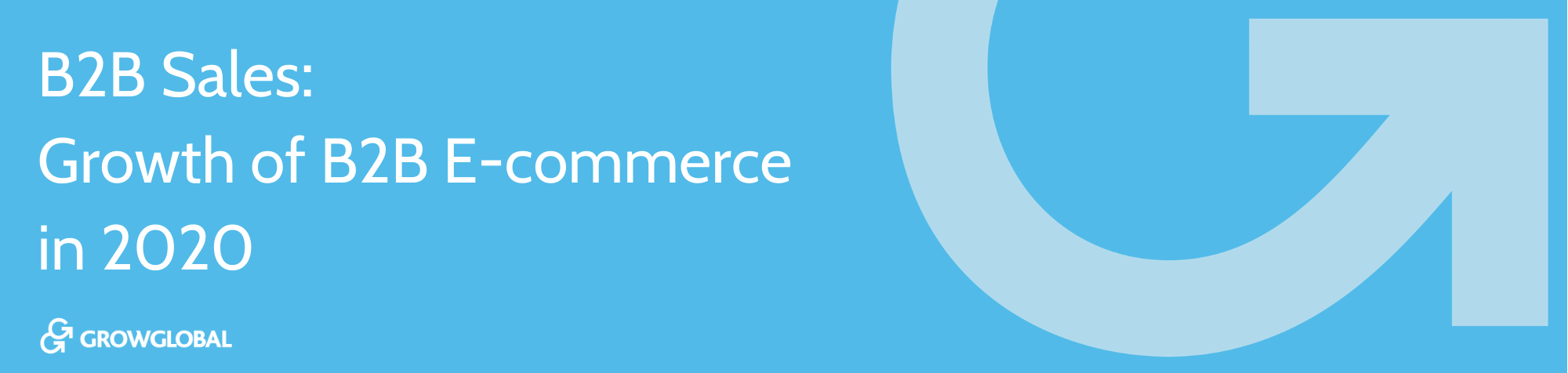 B2B Sales: Growth of B2B E-commerce in 2020